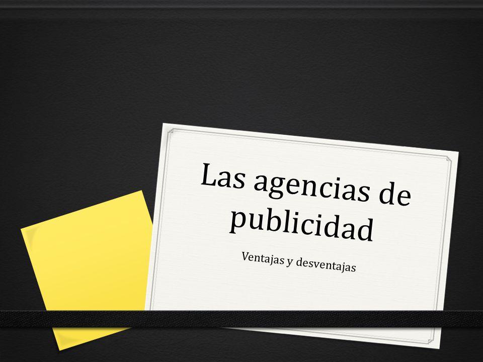 Las agencias de publicidad Ventajas y desventajas