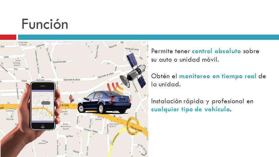 Función Permite tener control absoluto sobre su auto o unidad móvil. Obtén el monitoreo en tiempo real de la unidad. Instalación rápida y profesional