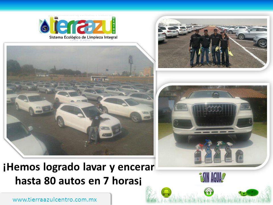 www.tierraazulcentro.com.mx ¡Hemos logrado lavar y encerar hasta 80 autos en 7 horas¡