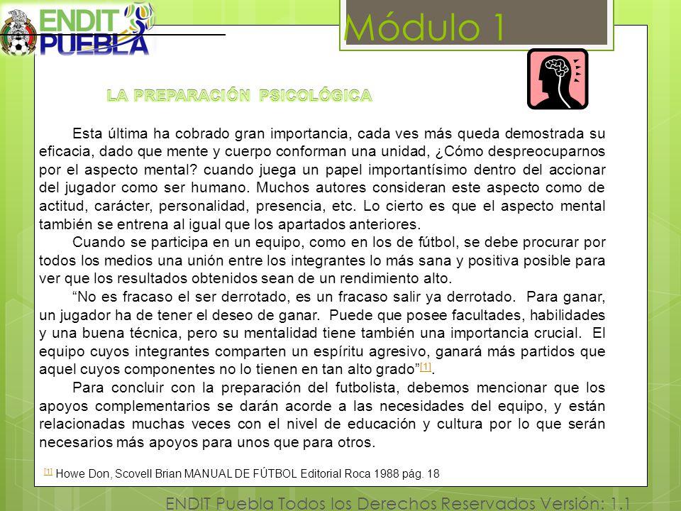 Módulo 1 ENDIT Puebla Todos los Derechos Reservados Versión: 1.1 [1 [1] [1] Howe Don, Scovell Brian MANUAL DE FÚTBOL Editorial Roca 1988 pág. 18