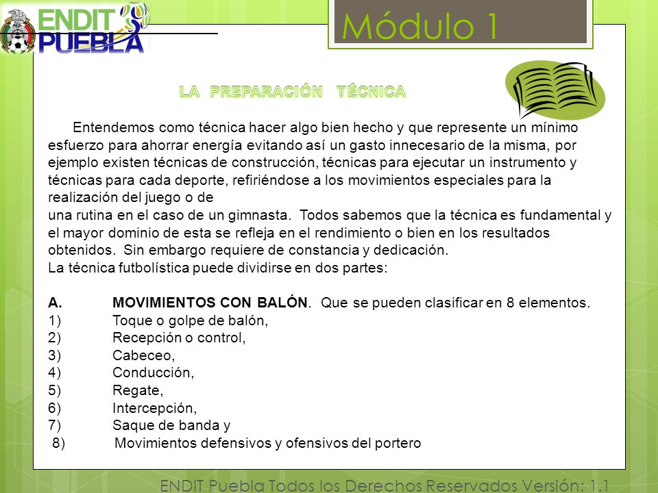 Módulo 1 ENDIT Puebla Todos los Derechos Reservados Versión: 1.1 B.MOVIMIENTOS SIN BALÓN.