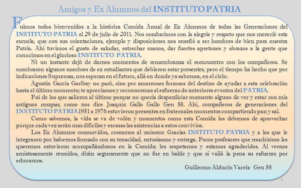 uimos todos bienvenidos a la histórica Comida Anual de Ex Alumnos de todas las Generaciones del INSTITUTO PATRIA el 29 de julio de 2011.