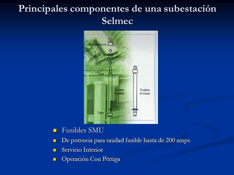 Principales componentes de una Subestación Selmec Interruptor en Aire Interruptor en Aire Tripolar de operación con carga tiro sencillo Tripolar de op