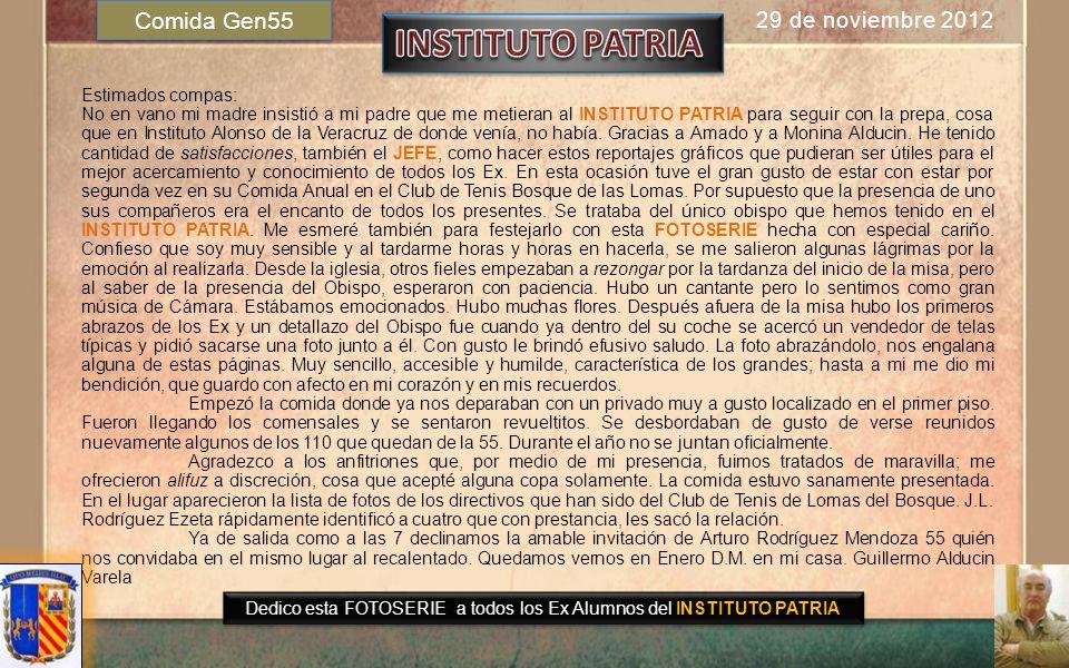 Dedicado a todos los Exalumnos del INSTITUTO PATRIA Guillermo Alducin Varela Gen58 29 de Noviembre 2012