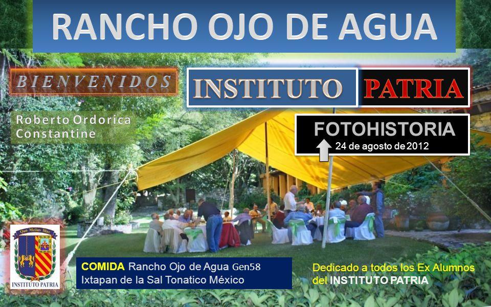 COMIDA Rancho Ojo de Agua Gen58 Ixtapan de la Sal Tonatico México Dedicado a todos los Ex Alumnos del INSTITUTO PATRIA FOTOHISTORIA 24 de agosto de 2012