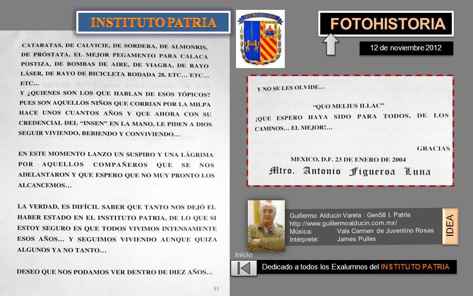 Dedicado a todos los Exalumnos del INSTITUTO PATRIA Guillermo Alducin Varela Gen58 I.