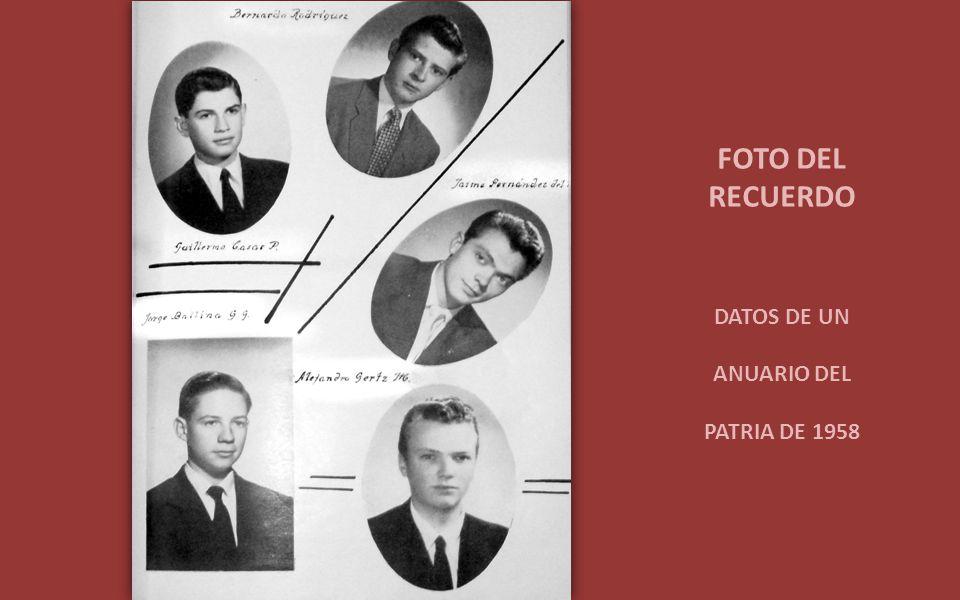 FOTO DEL RECUERDO DATOS DE UN ANUARIO DEL PATRIA DE 1958