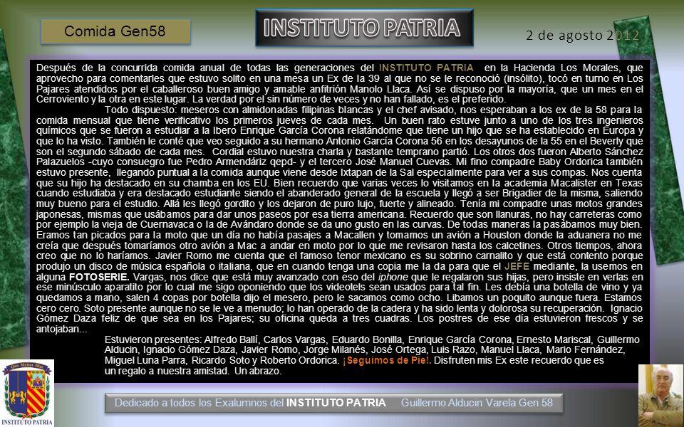 El Titi Jorge Aguilar Milanés 57 y Ernesto Tito Mariscal FOTOHISTORIA 2 de agosto de 2012 COMIDA MENSUAL GEN58 Dedicado a todos los Exalumnos del INST