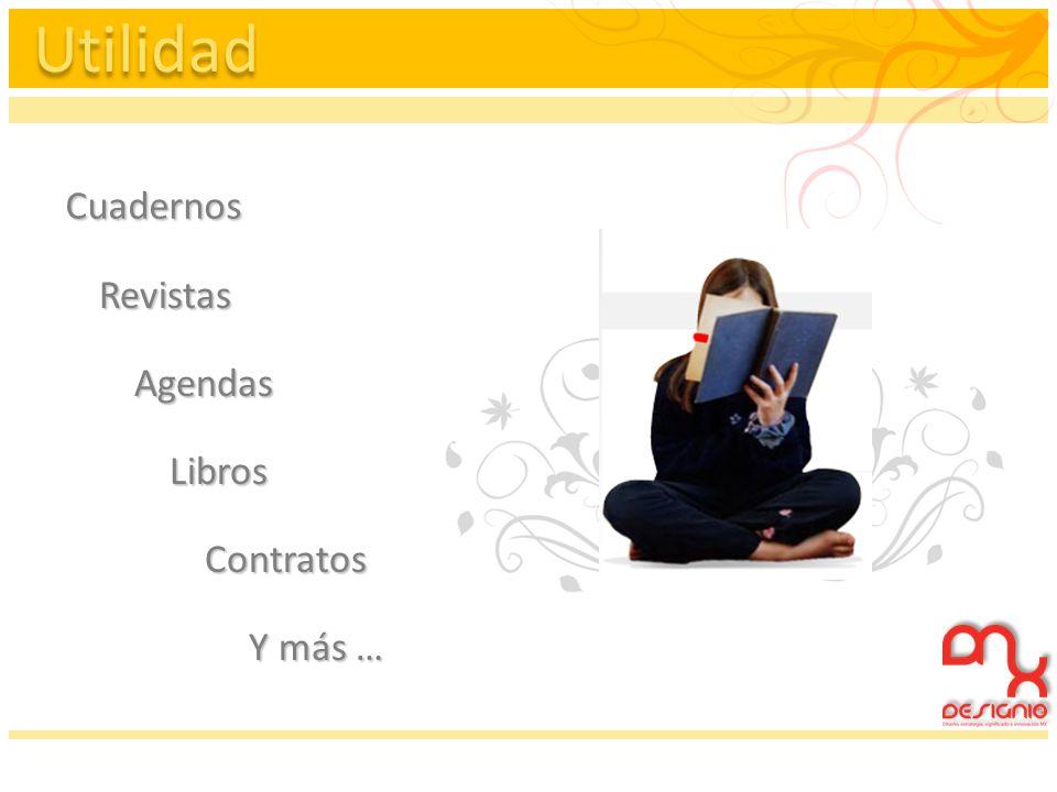 Utilidad Cuadernos Revistas Agendas Libros Contratos Contratos Y más …