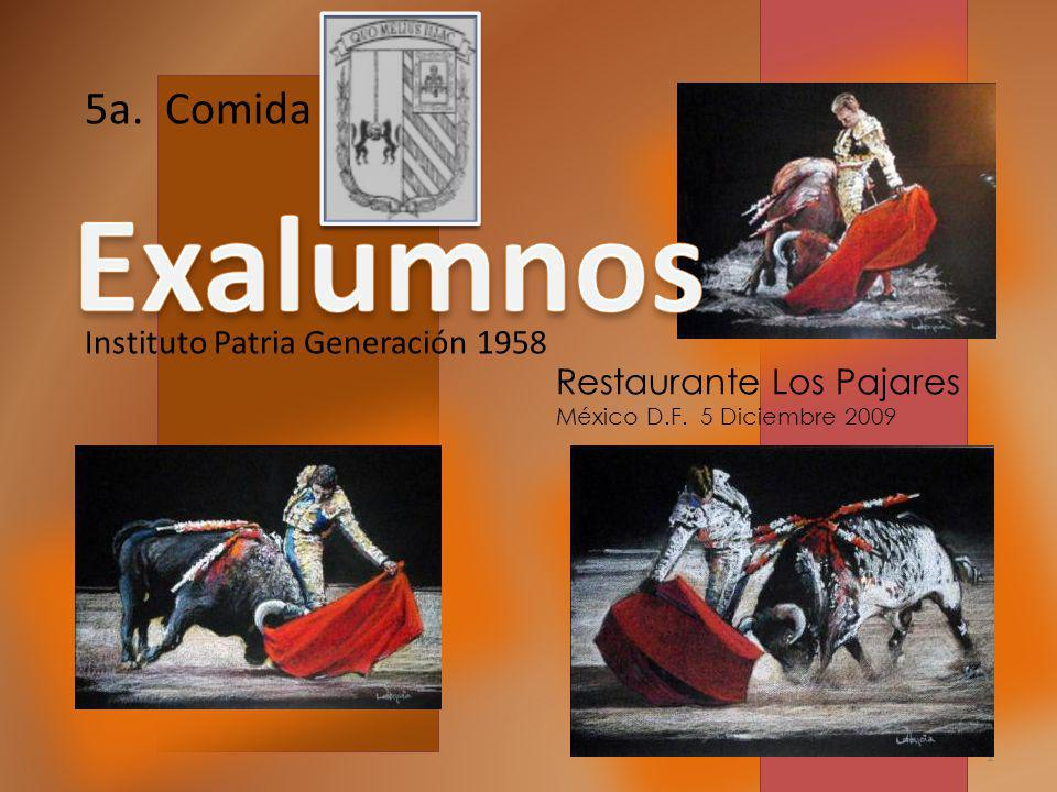 1 5a. Comida Instituto Patria Generación 1958 Restaurante Los Pajares México D.F. 5 Diciembre 2009