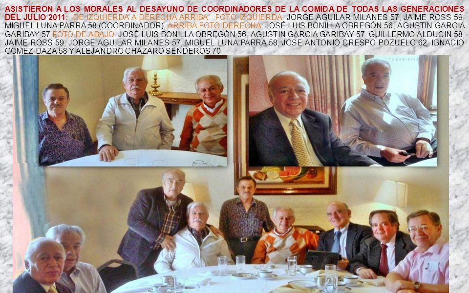 ASISTIERON A LA MANSION, AL DESAYUNO DE LA LOS COORDINADORES DE LA COMIDA DE TODAS LAS GENERACIONES DEL 23 DE JULIO DE 2011: DE PIE: AGUSTIN GARCIA GA