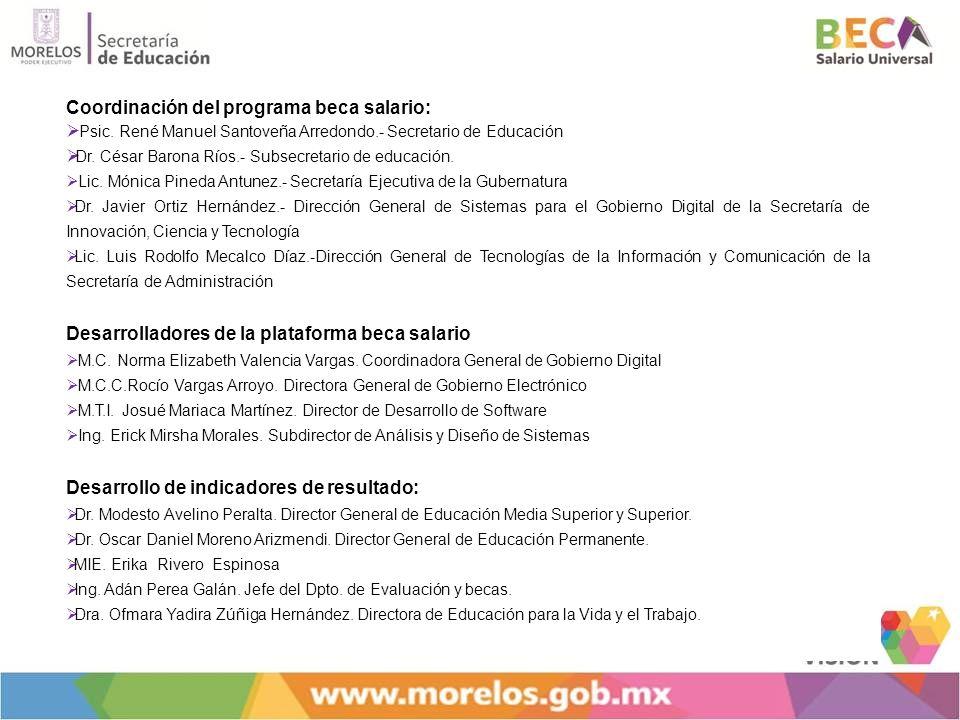 Coordinación del programa beca salario: Psic. René Manuel Santoveña Arredondo.- Secretario de Educación Dr. César Barona Ríos.- Subsecretario de educa
