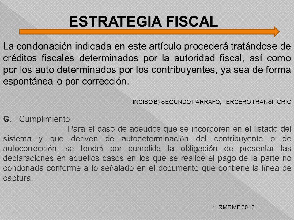 La condonación indicada en este artículo procederá tratándose de créditos fiscales determinados por la autoridad fiscal, así como por los auto determi