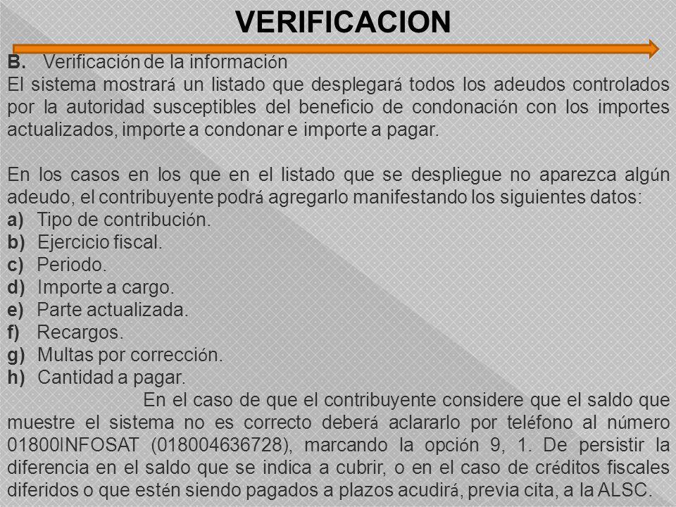 B. Verificaci ó n de la informaci ó n El sistema mostrar á un listado que desplegar á todos los adeudos controlados por la autoridad susceptibles del