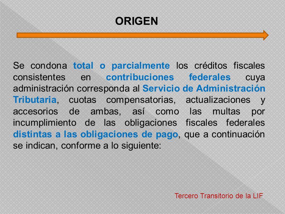 Se condona total o parcialmente los créditos fiscales consistentes en contribuciones federales cuya administración corresponda al Servicio de Administ