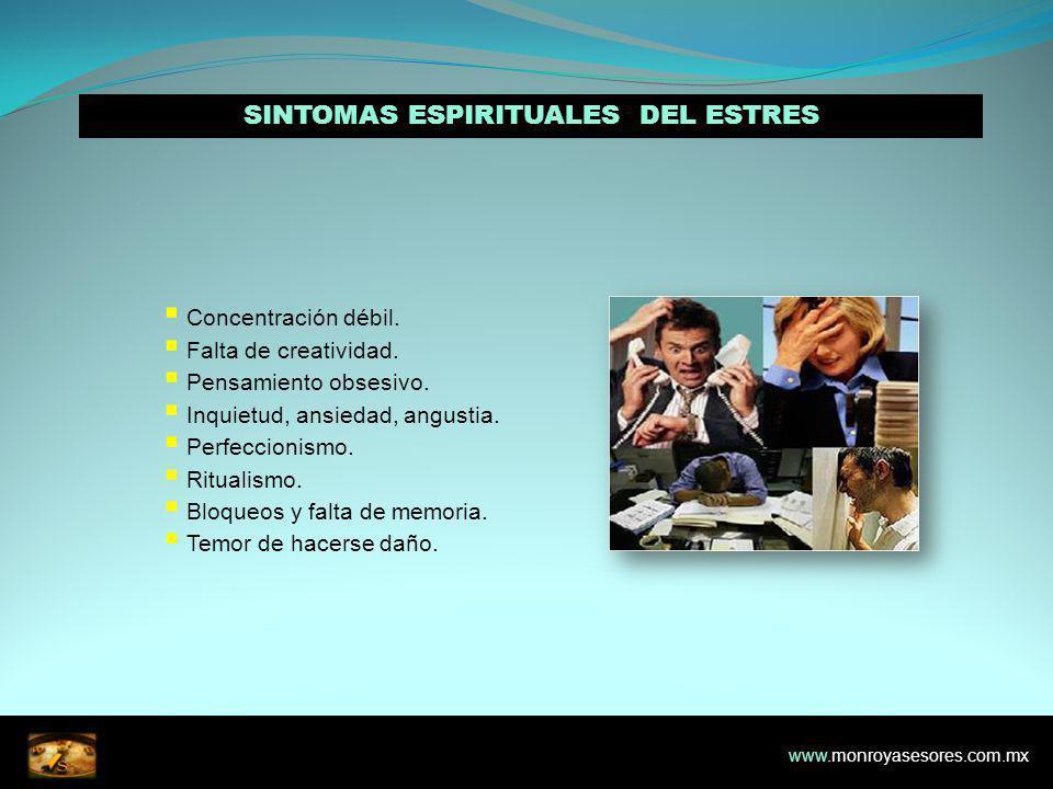 SINTOMAS ESPIRITUALES DEL ESTRES Concentración débil.