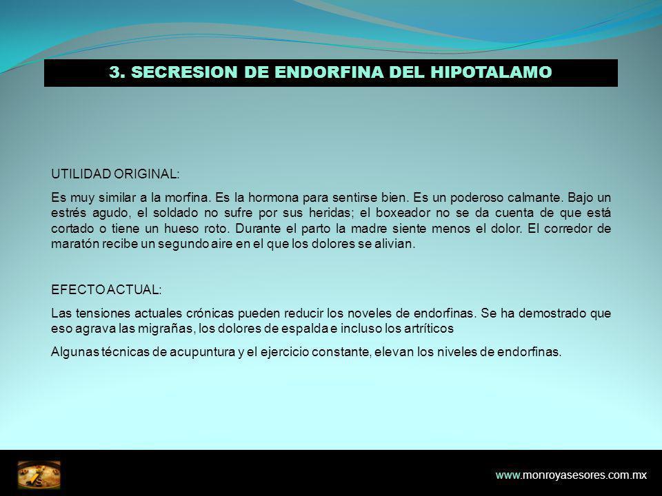 3.SECRESION DE ENDORFINA DEL HIPOTALAMO UTILIDAD ORIGINAL: Es muy similar a la morfina.