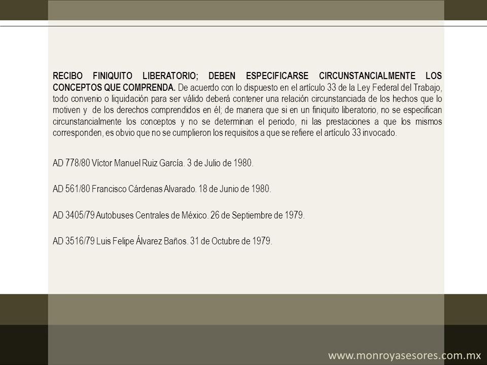 RECIBO FINIQUITO LIBERATORIO; DEBEN ESPECIFICARSE CIRCUNSTANCIALMENTE LOS CONCEPTOS QUE COMPRENDA. De acuerdo con lo dispuesto en el artículo 33 de la