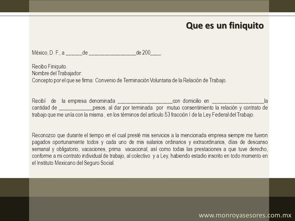 Que es un finiquito México, D. F., a ______de __________________de 200____. Recibo Finiquito. Nombre del Trabajador: Concepto por el que se firma: Con