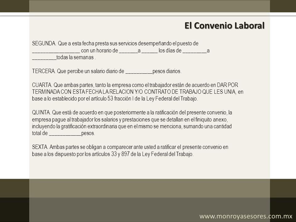El Convenio Laboral SEGUNDA. Que a esta fecha presta sus servicios desempeñando el puesto de __________________ con un horario de _______a ______ los