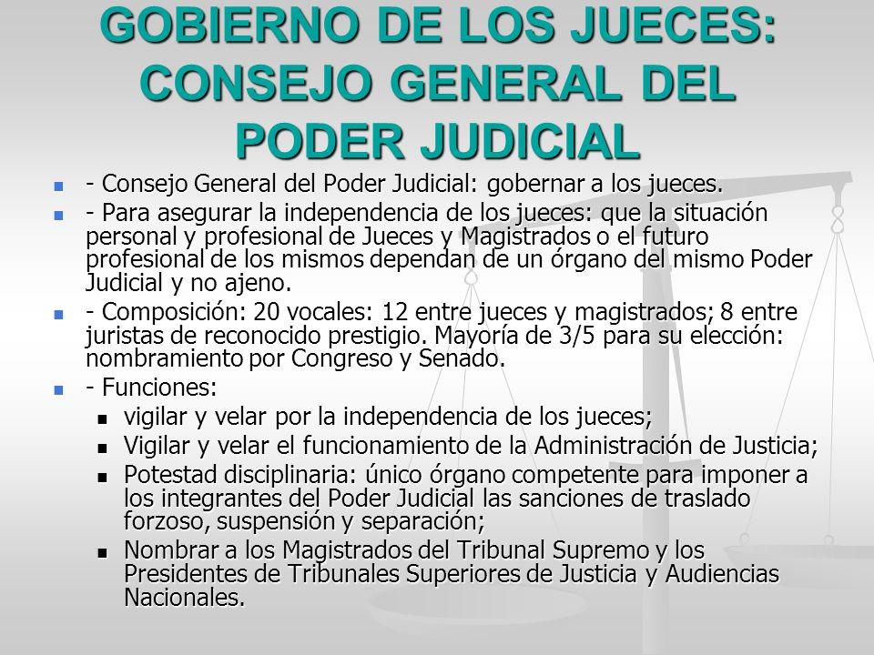 GOBIERNO DE LOS JUECES: CONSEJO GENERAL DEL PODER JUDICIAL - Consejo General del Poder Judicial: gobernar a los jueces. - Consejo General del Poder Ju