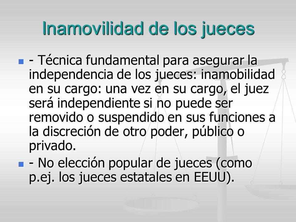 Inamovilidad de los jueces - Técnica fundamental para asegurar la independencia de los jueces: inamobilidad en su cargo: una vez en su cargo, el juez