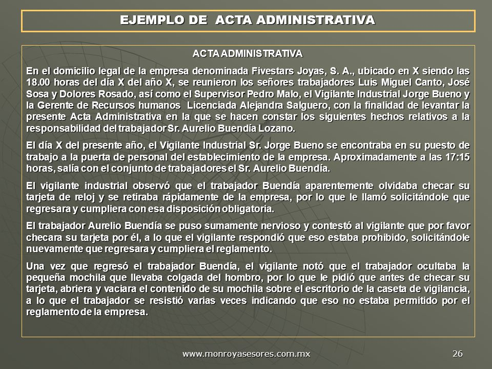 www.monroyasesores.com.mx 26 EJEMPLO DE ACTA ADMINISTRATIVA ACTA ADMINISTRATIVA En el domicilio legal de la empresa denominada Fivestars Joyas, S. A.,