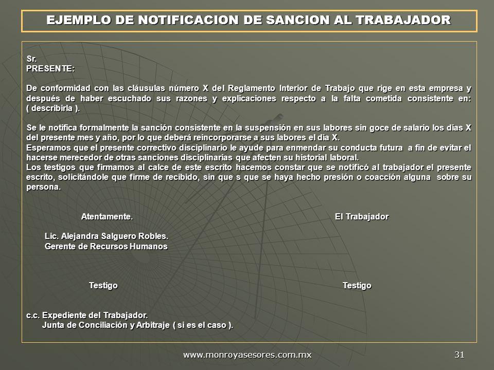 www.monroyasesores.com.mx 31 EJEMPLO DE NOTIFICACION DE SANCION AL TRABAJADOR Sr.PRESENTE: De conformidad con las cláusulas número X del Reglamento In
