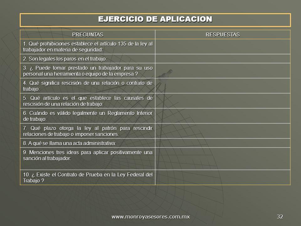 www.monroyasesores.com.mx 32 EJERCICIO DE APLICACION PREGUNTASRESPUESTAS 1. Qué prohibiciones establece el artículo 135 de la ley al trabajador en mat