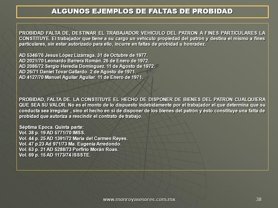 www.monroyasesores.com.mx 38 PROBIDAD FALTA DE, DESTINAR EL TRABAJADOR VEHICULO DEL PATRON A FINES PARTICULARES LA CONSTITUYE.