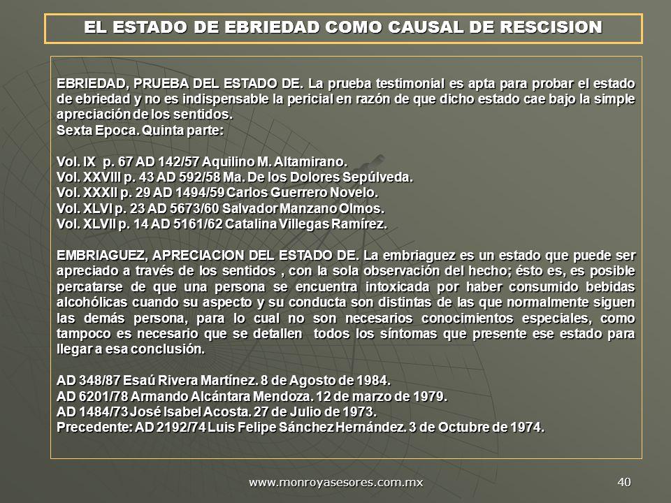www.monroyasesores.com.mx 40 EBRIEDAD, PRUEBA DEL ESTADO DE. La prueba testimonial es apta para probar el estado de ebriedad y no es indispensable la