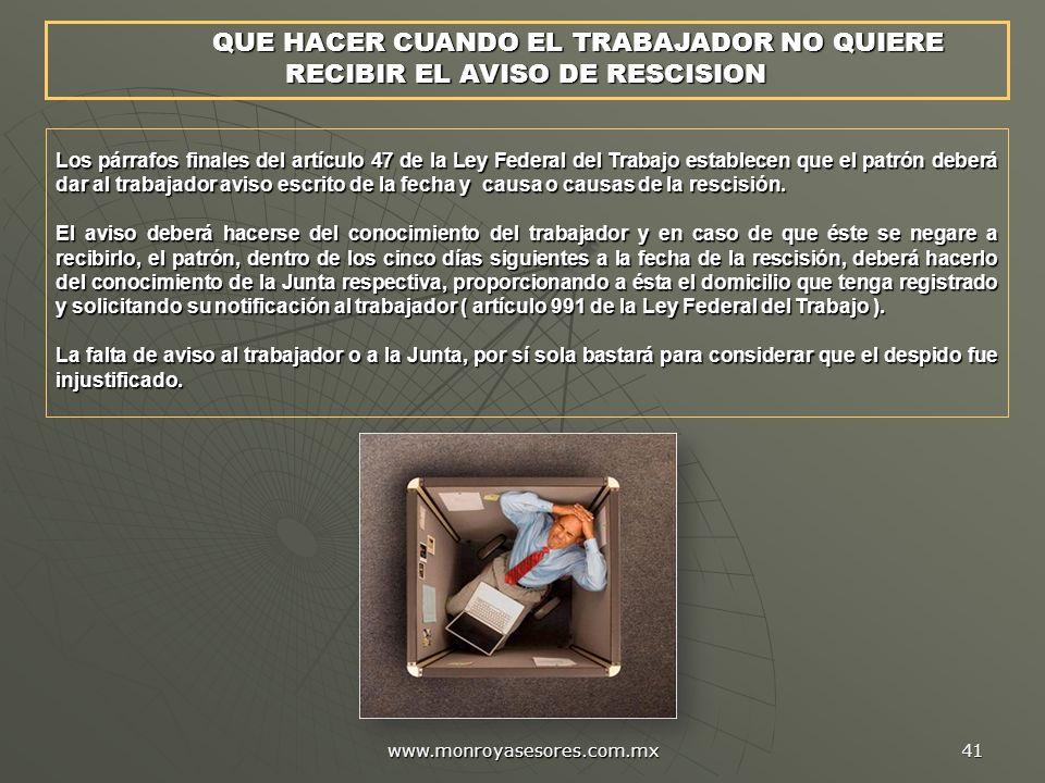 www.monroyasesores.com.mx 41 Los párrafos finales del artículo 47 de la Ley Federal del Trabajo establecen que el patrón deberá dar al trabajador avis