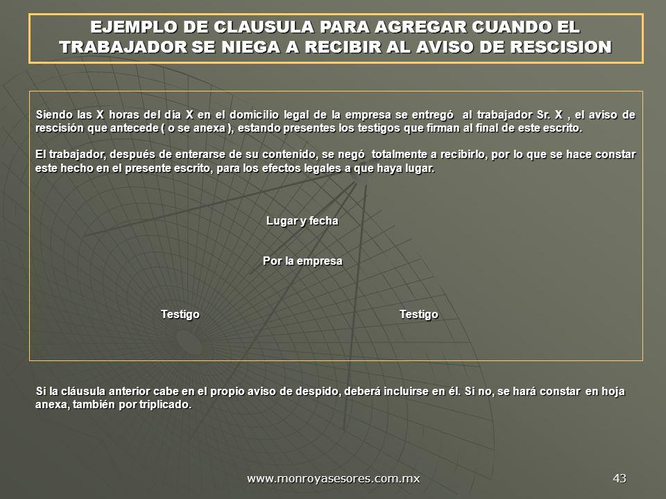 www.monroyasesores.com.mx 43 Siendo las X horas del día X en el domicilio legal de la empresa se entregó al trabajador Sr. X, el aviso de rescisión qu