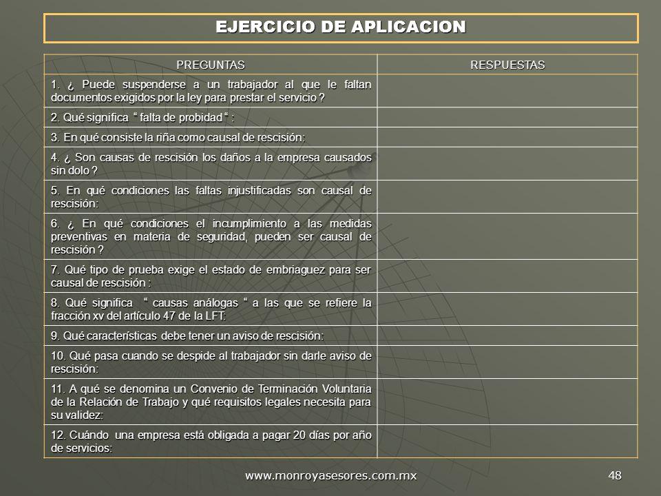 www.monroyasesores.com.mx 48 EJERCICIO DE APLICACION PREGUNTASRESPUESTAS 1. ¿ Puede suspenderse a un trabajador al que le faltan documentos exigidos p