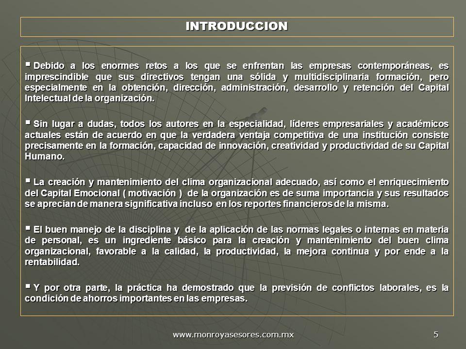 www.monroyasesores.com.mx 5 INTRODUCCION Debido a los enormes retos a los que se enfrentan las empresas contemporáneas, es imprescindible que sus dire