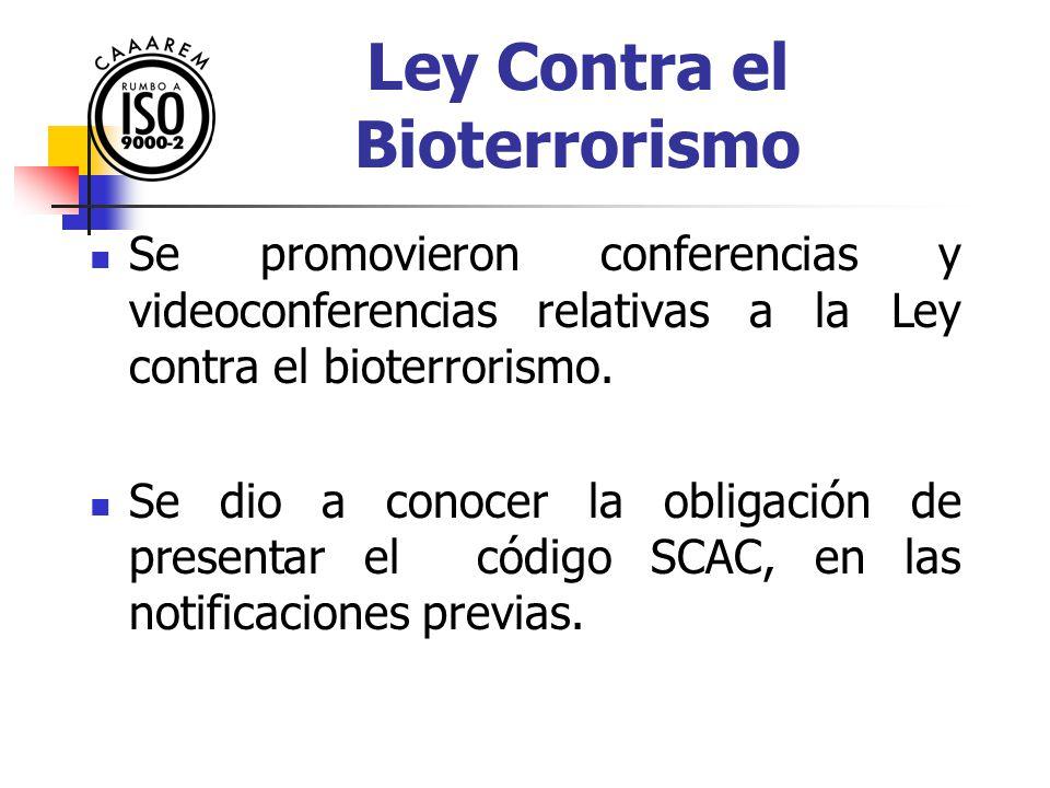 Ley Contra el Bioterrorismo Reuniones: El 10 de Octubre del 2003, con la participación de auotridades de la SAGARPA y la AGA.