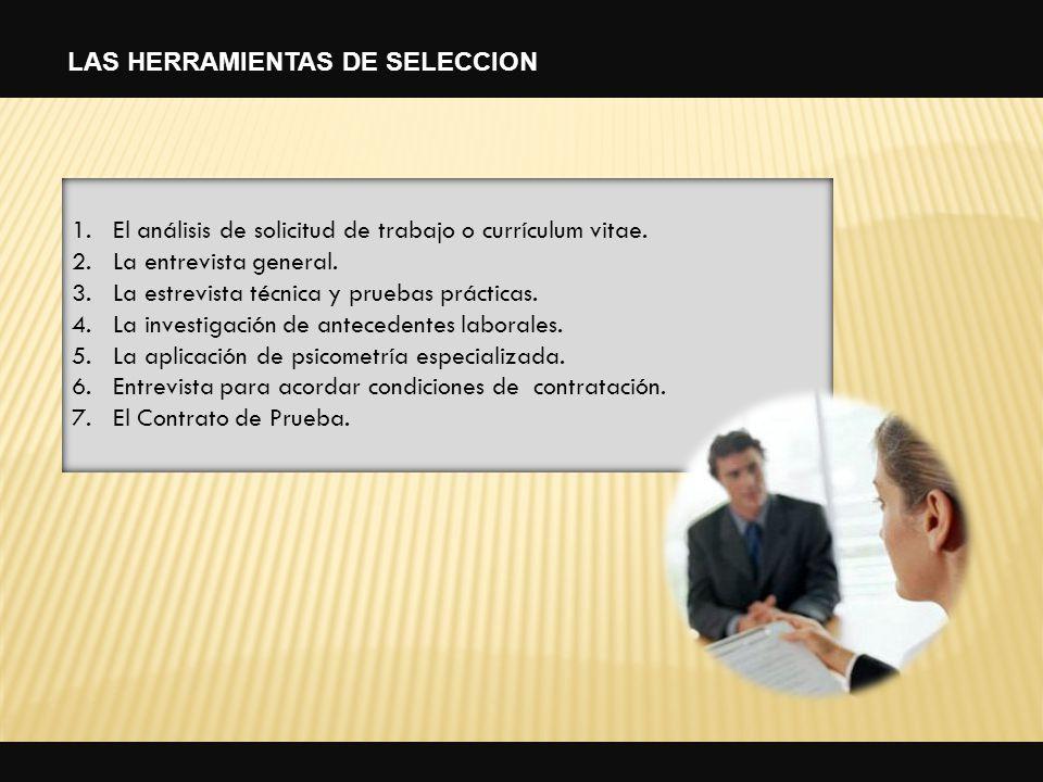 17 1.El análisis de solicitud de trabajo o currículum vitae. 2.La entrevista general. 3.La estrevista técnica y pruebas prácticas. 4.La investigación