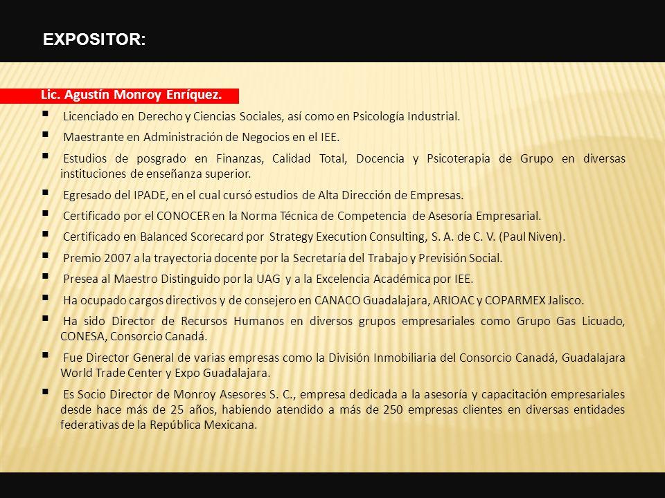 Lic. Agustín Monroy Enríquez. Licenciado en Derecho y Ciencias Sociales, así como en Psicología Industrial. Maestrante en Administración de Negocios e