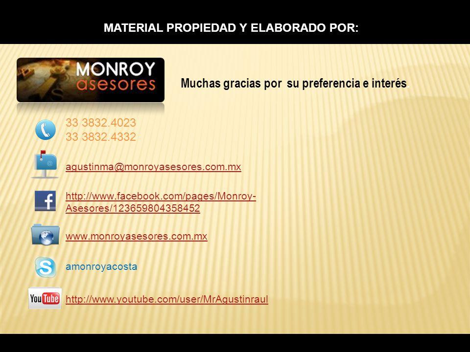 39 MATERIAL PROPIEDAD Y ELABORADO POR: www.monroyasesores.com.mx Muchas gracias por su preferencia e interés. 33 3832.4023 33 3832.4332 agustinma@monr