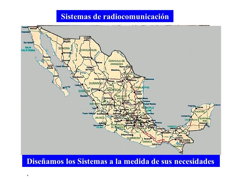 . Sistemas de radiocomunicación Diseñamos los Sistemas a la medida de sus necesidades