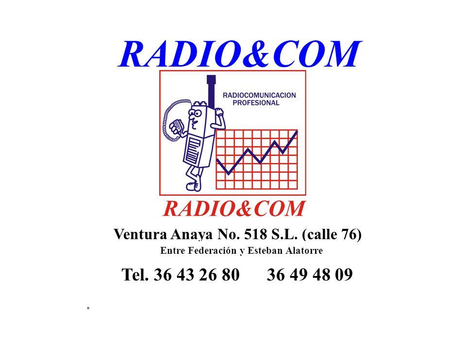 RADIO&COM Ventura Anaya No. 518 S.L. (calle 76) Tel. 36 43 26 80 36 49 48 09 Entre Federación y Esteban Alatorre.