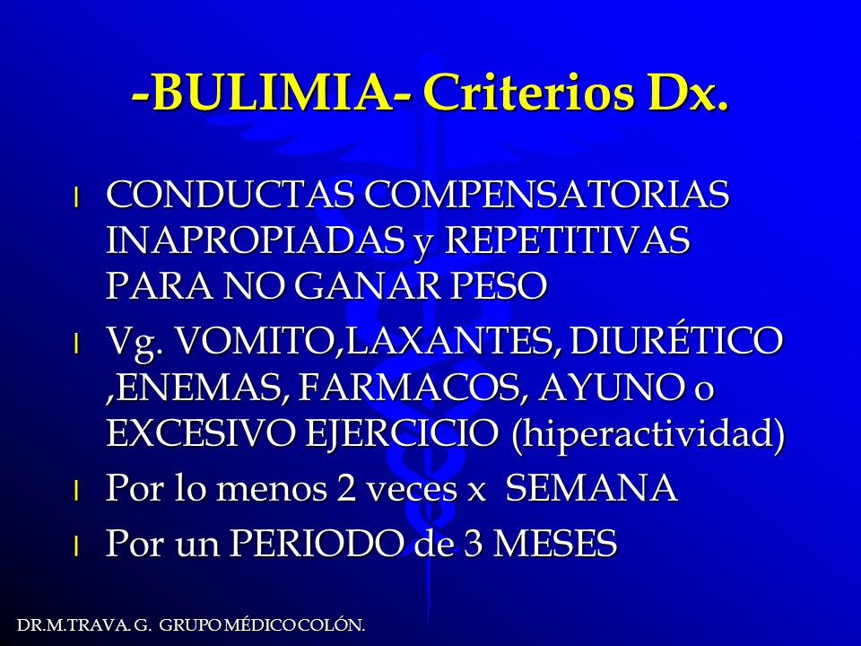 DR.M.TRAVA.G. GRUPO MÉDICO COLÓN. -BULIMIA- Criterios Dx.