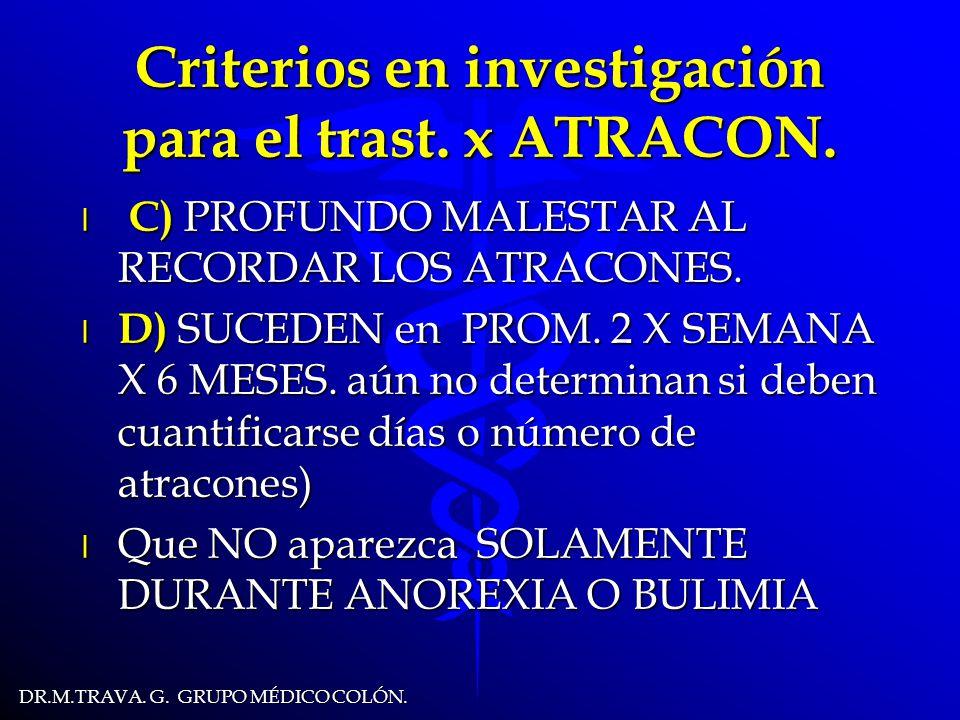 DR.M.TRAVA.G. GRUPO MÉDICO COLÓN. Criterios en investigación para el trast.