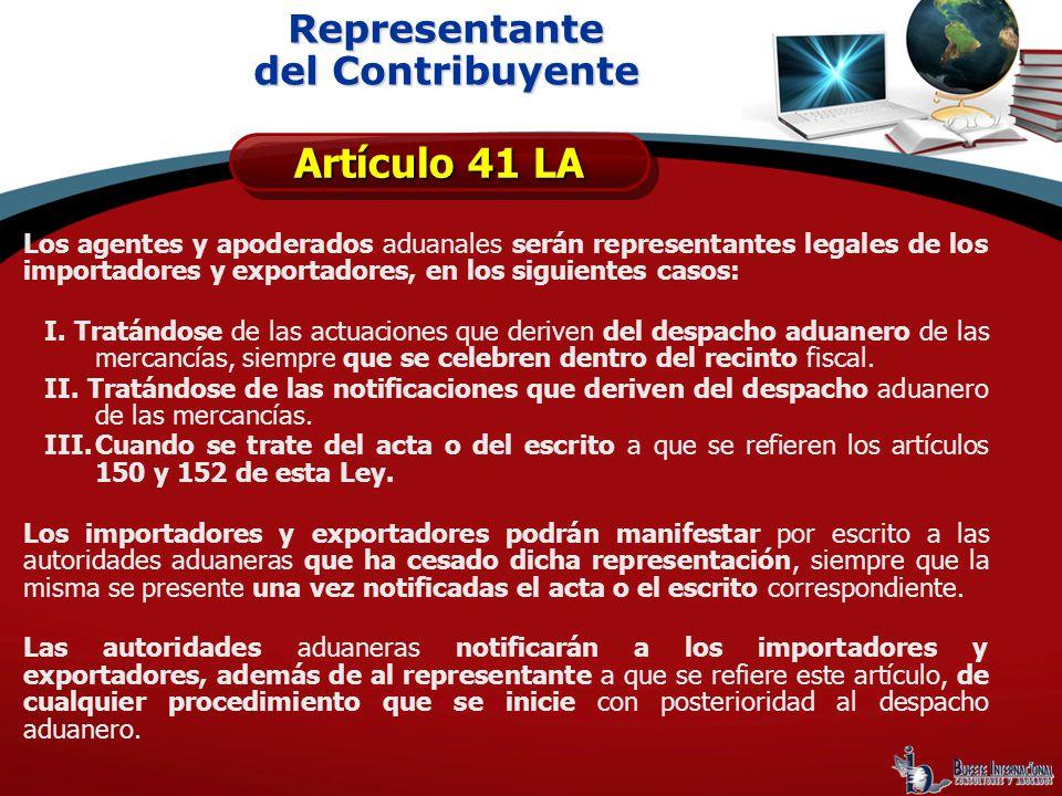 Los agentes y apoderados aduanales serán representantes legales de los importadores y exportadores, en los siguientes casos: I. Tratándose de las actu