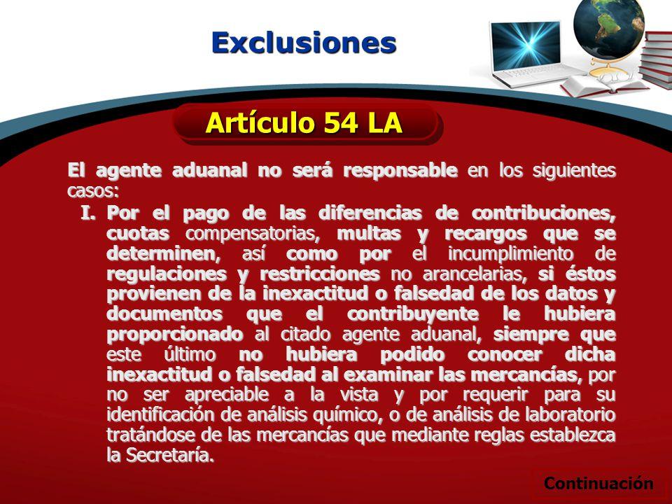 El agente aduanal no será responsable en los siguientes casos: I.Por el pago de las diferencias de contribuciones, cuotas compensatorias, multas y rec