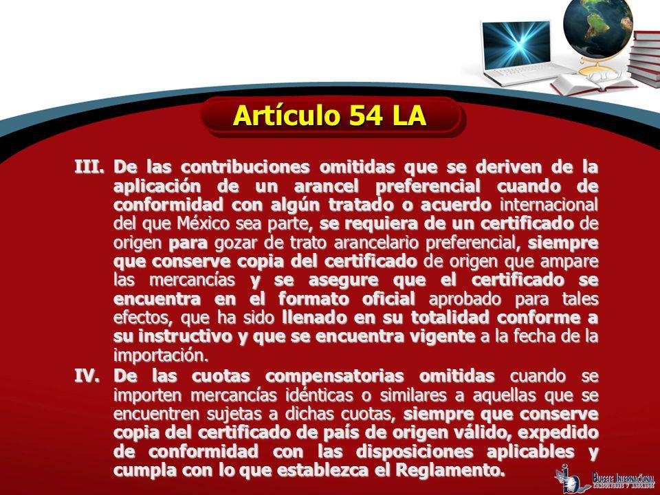 III.De las contribuciones omitidas que se deriven de la aplicación de un arancel preferencial cuando de conformidad con algún tratado o acuerdo intern