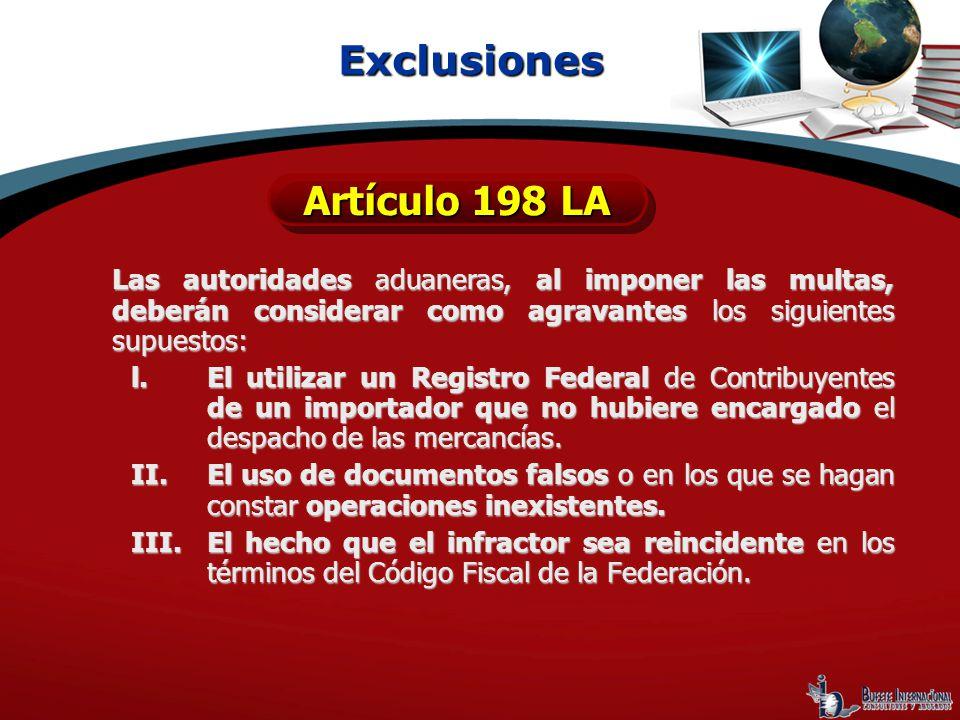 Las autoridades aduaneras, al imponer las multas, deberán considerar como agravantes los siguientes supuestos: l.El utilizar un Registro Federal de Co