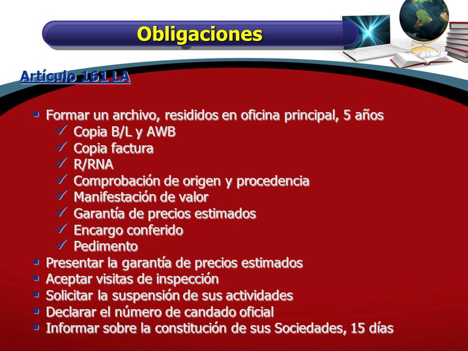 ObligacionesObligaciones Artículo 161 LA Formar un archivo, resididos en oficina principal, 5 años Formar un archivo, resididos en oficina principal,