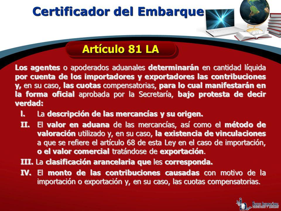 Los agentes o apoderados aduanales determinarán en cantidad líquida por cuenta de los importadores y exportadores las contribuciones y, en su caso, la