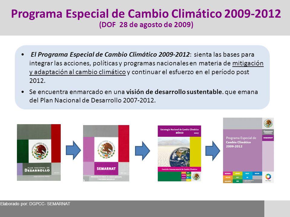 El Programa Especial de Cambio Climático 2009-2012: sienta las bases para integrar las acciones, políticas y programas nacionales en materia de mitiga